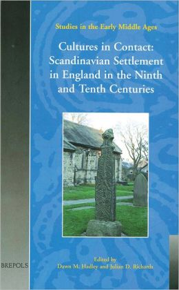 Cultures in Contact: Scandinavian Settlement in England in the Ninth and Tenth Centuries