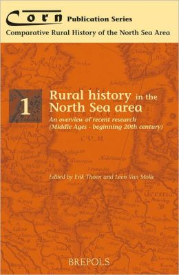 Rural history in the North Sea area: An overview of recent research (Middle Ages - beginning twentieth century)