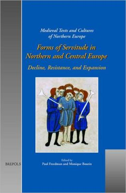 Forms of Servitude in Northern and Central Europe: Decline, Resistance, and Expansion