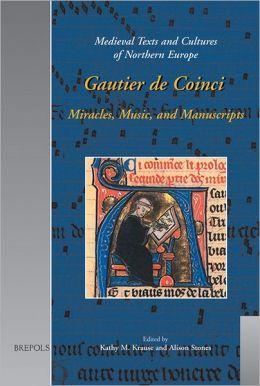 Gautier de Coinci: Miracles, Music, and Manuscripts