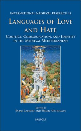 Imr 15 Languages of Love and Hate, Lambert: Conflict, Communication, and Identity in the Medieval Mediterranean