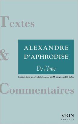 Alexandre d'Aphrodise: De l'Ame
