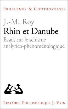 Rhin et Danube: Essais sur le schisme analytico-phenomenologique