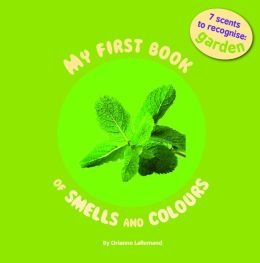 My First Book of Smells and Colours: In the Garden