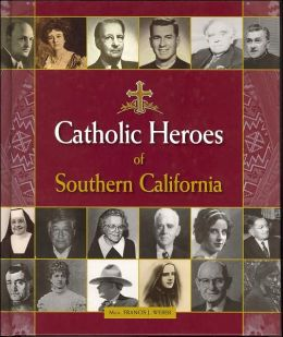 Catholic Heroes of Southern California