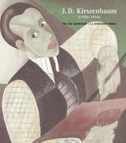J. D. Kirszenbaum (1900-1954): The Lost Generation - La generation perdue