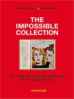The Impossible Collection: The 100 Most Coveted Artworks of the Modern Era