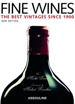 Fine Wines: The Best Vintages Since 1900