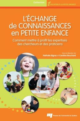 L'échange de connaissances en petite enfance: Comment mettre à profit les expertises des chercheurs et des praticiens