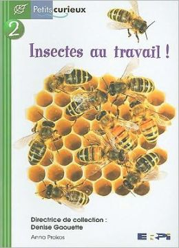 Insectes Au Travail! = We Need Insects!