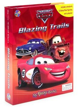 Disney/ Pixar The World of Cars Blazing Trails (My Busy Books Series)