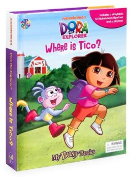 Dora the Explorer: Where is Tico? (My Busy Books Series)