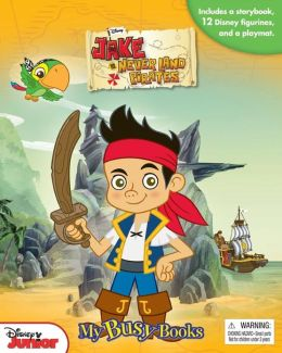 Jake and the Neverland Pirates (My Busy Books Series)
