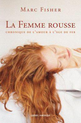 La Femme rousse: Chronique de l'amour à l'âge de fer