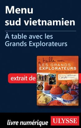 Menu sud vietnamien - À table avec les Grands Explorateurs