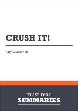 Summary: Crush it! - Gary Vaynerchuk