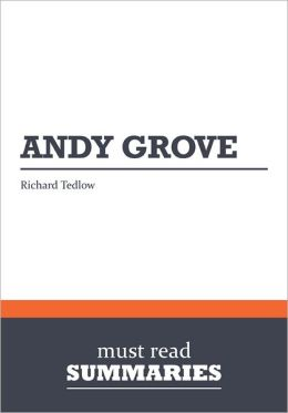 Summary: Andy Grove - Richard Tedlow