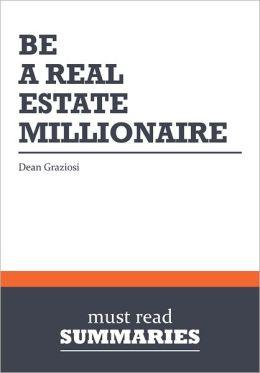 Summary: Be a Real Estate Millionaire - Dean Graziosi
