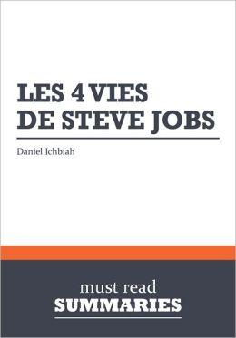 Résumé: Les 4 vies de Steve Jobs