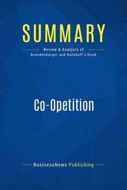 Summary: Co-Opetition - Adam Brandenburger and Barry Nalebuff