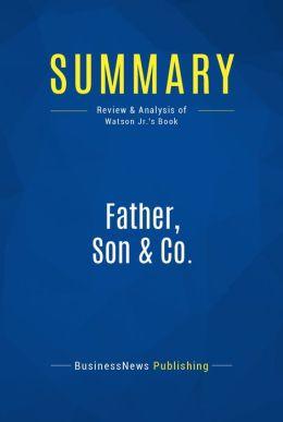 Summary: Father, Son & Co. - Thomas J. Watson JR