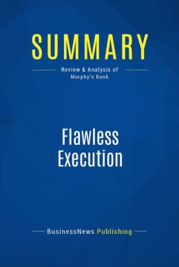 Summary: Flawless Execution - James Murphy