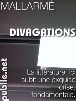 Divagations : le laboratoire de Mallarmé, Inclut