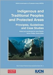 Indigenous and Traditional Peoples and Protected Areas: Principles Guidelines and Case Studies