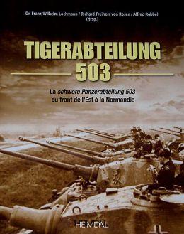 Tiger-Abteilung 503: La schwere Panzerabteilung 503 du front de l'Est a la Normandie