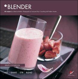 Blender: Krups Cookbook, 50 Recipes