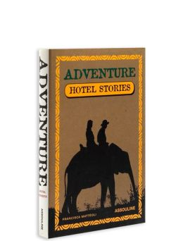 Adventure Guide Hotel Stories Francisca Matteoli