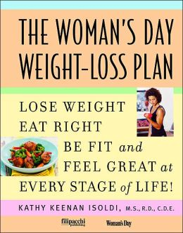 The Woman's Day Weight-Loss Plan: Lose Weight, Eat Right, Be Fit and Feel Great at Every Stage of Life!