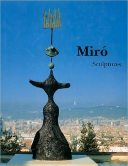 Miro: Catalogue Raisonne, Sculptures