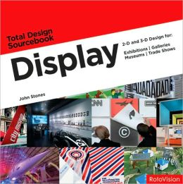 Display: 2-D and 3-D Design for Exhibitions, Galleries, Museums, Trade Shows
