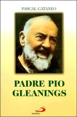 Padre Pio Gleanings