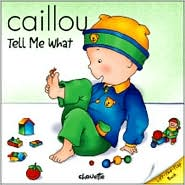 Caillou, Tell Me What