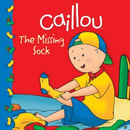 The Missing Sock (Caillou Clubhouse Series)
