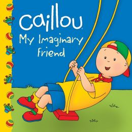 Caillou, My Imaginary Friend