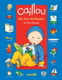 In My House (Caillou Series)