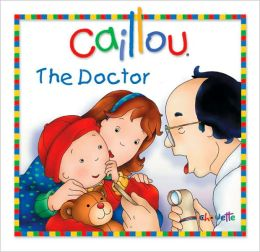 Caillou: The Doctor
