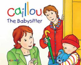 Caillou: The Babysitter