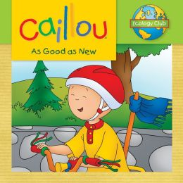 Caillou: As Good as New