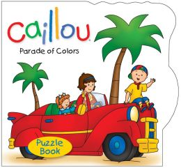 Caillou: Parade of Colors