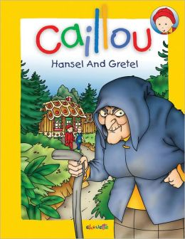 Caillou: Hansel and Gretel