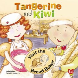Tangerine and Kiwi Visit the Bread Baker