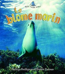 Le biome marin: Petit Monde Vivant