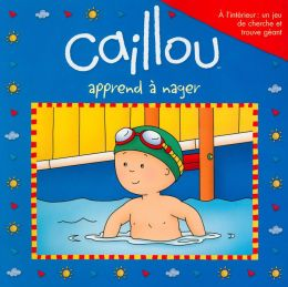 Caillou apprend à nager (Caillo Learns to Swim)