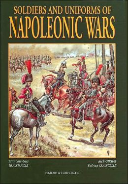 Soildiers and Uniforms of Napoleonic Wars/ Soldats et uniformes du premier empire
