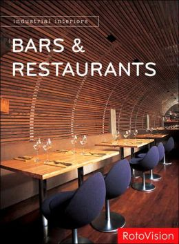 Industrial Interiors: Bars and Restaurants