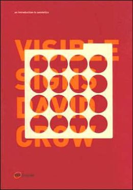 Visible Signs: An Introduction to Semiotics